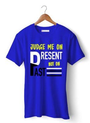 JUDGE ME ON PRESENT