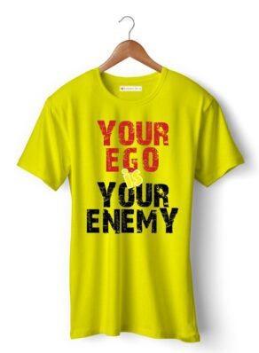 YOUR EGO IS YOUR ENEMY